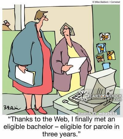 'Thanks to the Web, I finally met an eligible bachelor - eligible for parole in three years.'